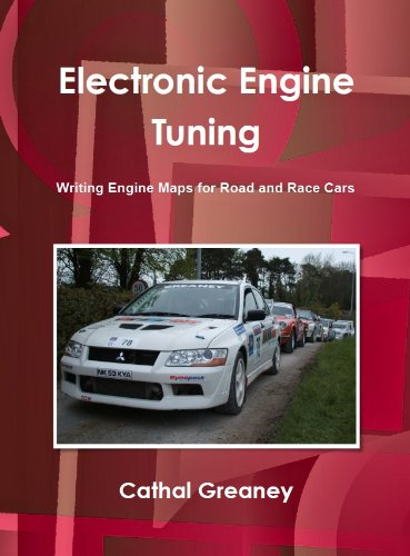 - Electronic Engine Tuning. Writing Engine Maps for Road and Race Cars