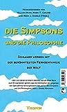 Die Simpsons und die Philosophie: Schlauer werden mit der berühmtesten Fernsehfamilie der Welt