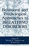 Behavioral and Psychological Approaches to Breathing Disorders, , 0306444461