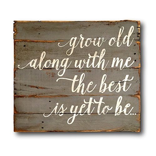 Grow Old Along With Me The Best Is Yet To Be Wood Wall Hanging/Pallet Art/Wedding Gift/Anniversary Gift