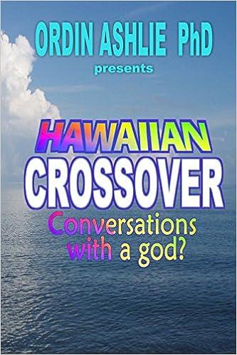 Hawaiian Crossover; Conversations with a god?