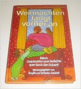 Weihnachten Fängt Vorher An Neue Geschichten Und Gedichte