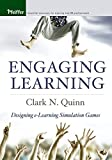 Engaging Learning : Designing e-Learning Simulation Games, Quinn, Clark N., 1119073243