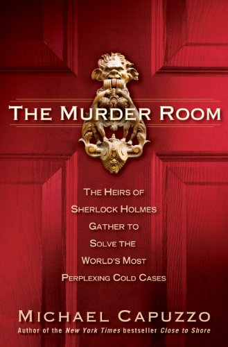 The Murder Room: The Heirs of Sherlock Holmes Gather to Solve the World's Most Perplexing Cold Ca ses cover