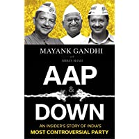 AAP & Down: An Insider's Story of India's Most Controversial Party
