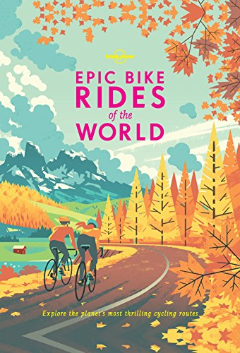 Epic Bike Rides of the World (Lonely Planet) cover
