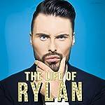 The Life of Rylan | Rylan Clark-Neal