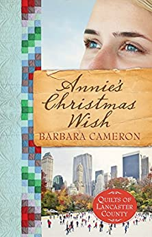 Annie's Christmas Wish (Quilts of Lancaster County Book 4) by [Cameron,  Barbara]