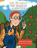Mr. Beasley the Magical Gardener, Deborah Gibson, 1491827505