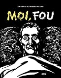 Moi, fou (Denoël Graphic) (French Edition)