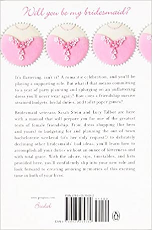 The Bridesmaid's Manual: Make it To and Through the Wedding with ...
