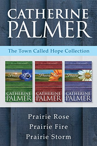 (The Town Called Hope Collection: Prairie Rose / Prairie Fire / Prairie Storm (A Town Called Hope))