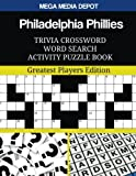 Philadelphia Phillies Trivia Crossword Word Search Activity Puzzle Book: Greatest Players Edition