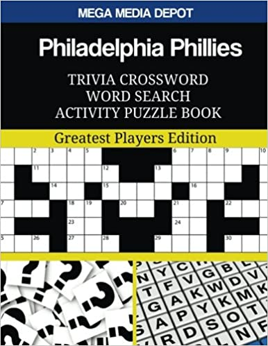 Download E Books Philadelphia Phillies Trivia Crossword Word Search Activity Puzzle Book Greatest Players Edition PDF
