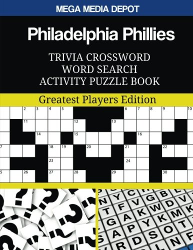 Philadelphia Phillies Trivia Crossword Word Search Activity Puzzle Book: Greatest Players Edition ()