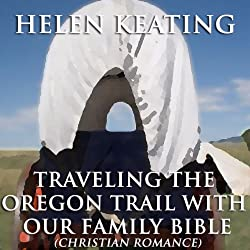 Traveling the Oregon Trail with Our Family Bible