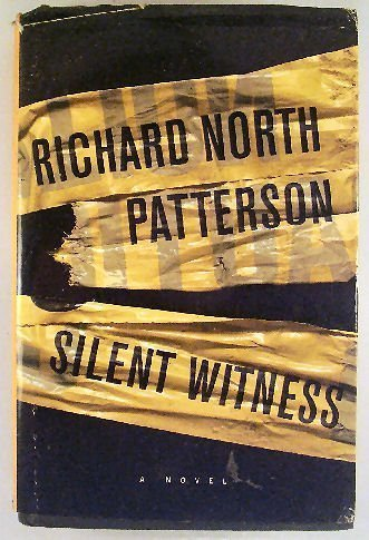 Silent Witness: A Novel Reprint edition by Richard North Patterson published by Alfred A. Knopf, New York (1997) [Hardcover]