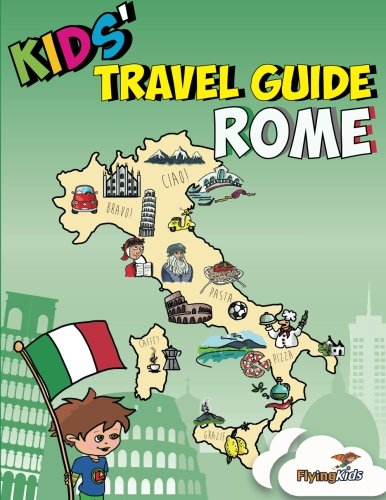 Download Kids' Travel Guide - Rome: Kids enjoy the best of Rome with fascinating facts, fun activities, useful tips, quizzes and Leonardo! (Kids' Travel Guides) (Volume 7) PDF