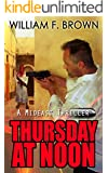 Thursday at Noon: a Middle East Political Thriller: A CIA Historical Action Adventure Spy Novel