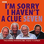 I'm Sorry I Haven't a Clue, Volume 7 | Tim Brooke-Taylor,Barry Cryer,Willie Rushton,Graeme Garden