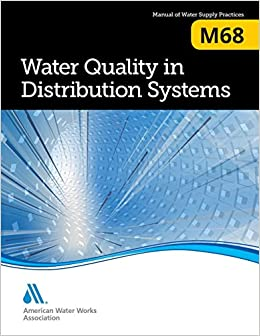 M68 Water Quality In Distribution Systems First Edition Awwa 9781625762269 Amazon Com Books