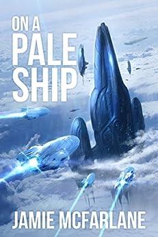 On a Pale Ship by [McFarlane, Jamie]
