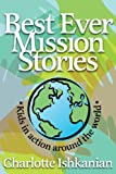 Best Ever Mission Stories, Charlotte Ishkanian, 0816322635