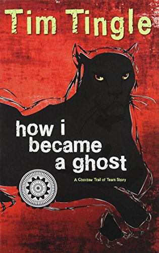 How I Became A Ghost - A Choctaw Trail of Tears Story (Book 1 in the How I Became A Ghost Series)