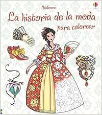 La Historia De La Moda Para Colorear: Amazon.es: Vv.Aa.: Libros