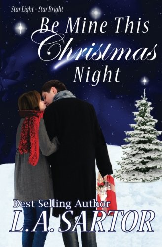 Read Online Be Mine This Christmas Night (Star Light ~ Star Bright) (Volume 1) pdf
