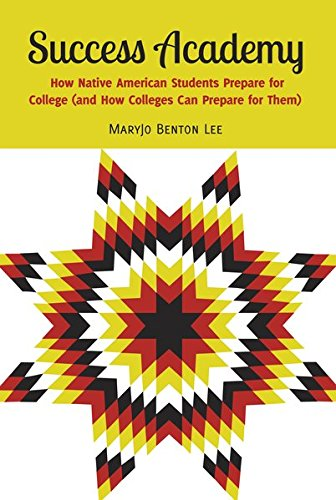 Success Academy: How Native American Students Prepare for College (and How Colleges Can Prepare for Them) (Adolescent Cultures, School, and Society)