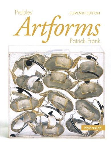 Prebles' Artforms Books a la Carte Edition (11th Edition)