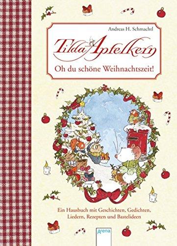 tilda-apfelkern-oh-du-schne-weihnachtszeit-ein-hausbuch-mit-geschichten-gedichten-liedern-rezepten-und-basteleien