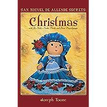 San Miguel de Allende Secrets: Christmas with St. Nick's Nudes, Devils and Jesus' Doppelganger
