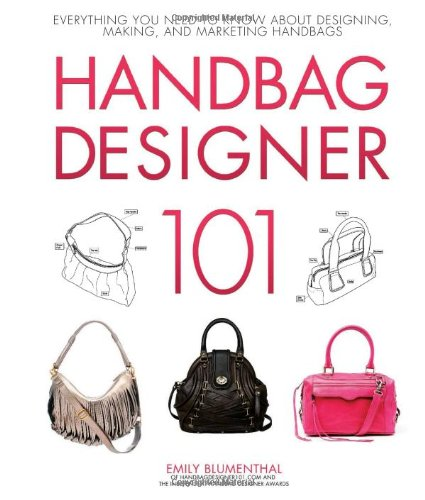 Design Purse - Handbag Designer 101: Everything You Need to Know About Designing, Making, and Marketing Handbags