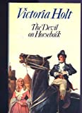 The Devil on Horseback, Victoria Holt, 0385132093