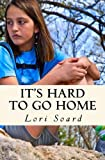img - for It's Hard to Go Home book / textbook / text book