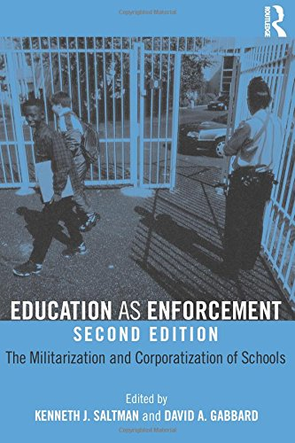 education as enforcement the militarization and corporatization of schools