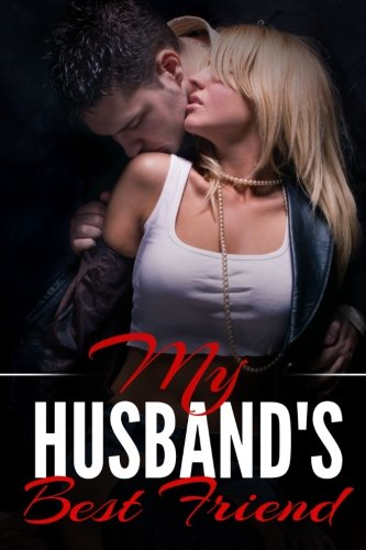 Download My Husband's Best Friend: A Taboo Erotic Novella pdf