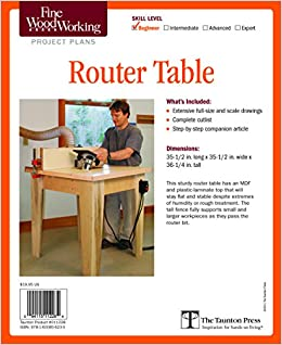 Fine woodworkings router table plan fine woodworking project plans fine woodworkings router table plan fine woodworking project plans editors of fine woodworking 9781600856235 amazon books greentooth Gallery