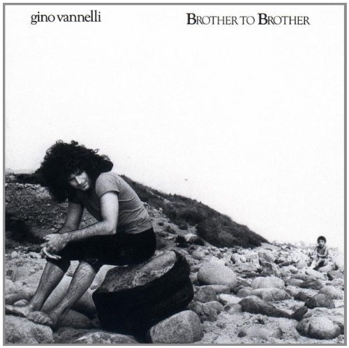 Brother To Brother (Gino Vannelli The Best Of Gino Vannelli)
