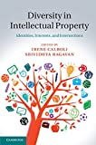 Diversity in Intellectual Property : Identities, Interests, and Intersections, Calboli, Irene and Ragavan, Srividhya, 1107065526