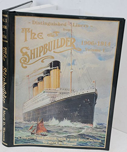 Distinguished Liners from the Shipbuilder, 1906-1914, Volume 1 [Compiled and Edited with a New Introduction]