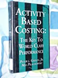 Activity Based Costing, Peter L. Grieco and Mel Pilachowski, 0945456107