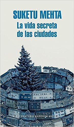 La vida secreta de las ciudades Literatura Random House ...