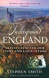 Underground England, Stephen Smith, 1408700565