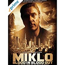 Miklo Blood In Blood Out