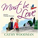Must Be Love: Talyton St George, Book 2 Audiobook by Cathy Woodman Narrated by Penelope Freeman