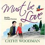 Must Be Love: Talyton St George, Book 2 | Cathy Woodman
