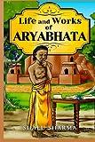 Life and Works of Aryabhata, Shalu Sharma, 1495351386